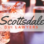 Looking for a Scottsdale DUI Lawyer?